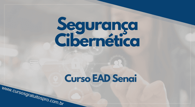 Curso EAD Senai sobre Segurança Cibernética!